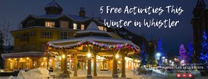 5 Free Activities This Winter in Whistler