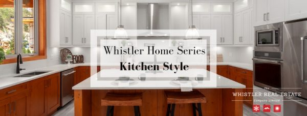 Whistler Home Series: Kitchen Style