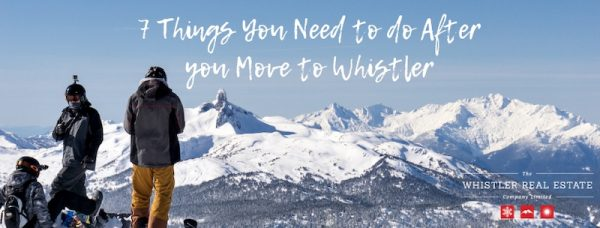 7 Things You Need to do After you Move to Whistler