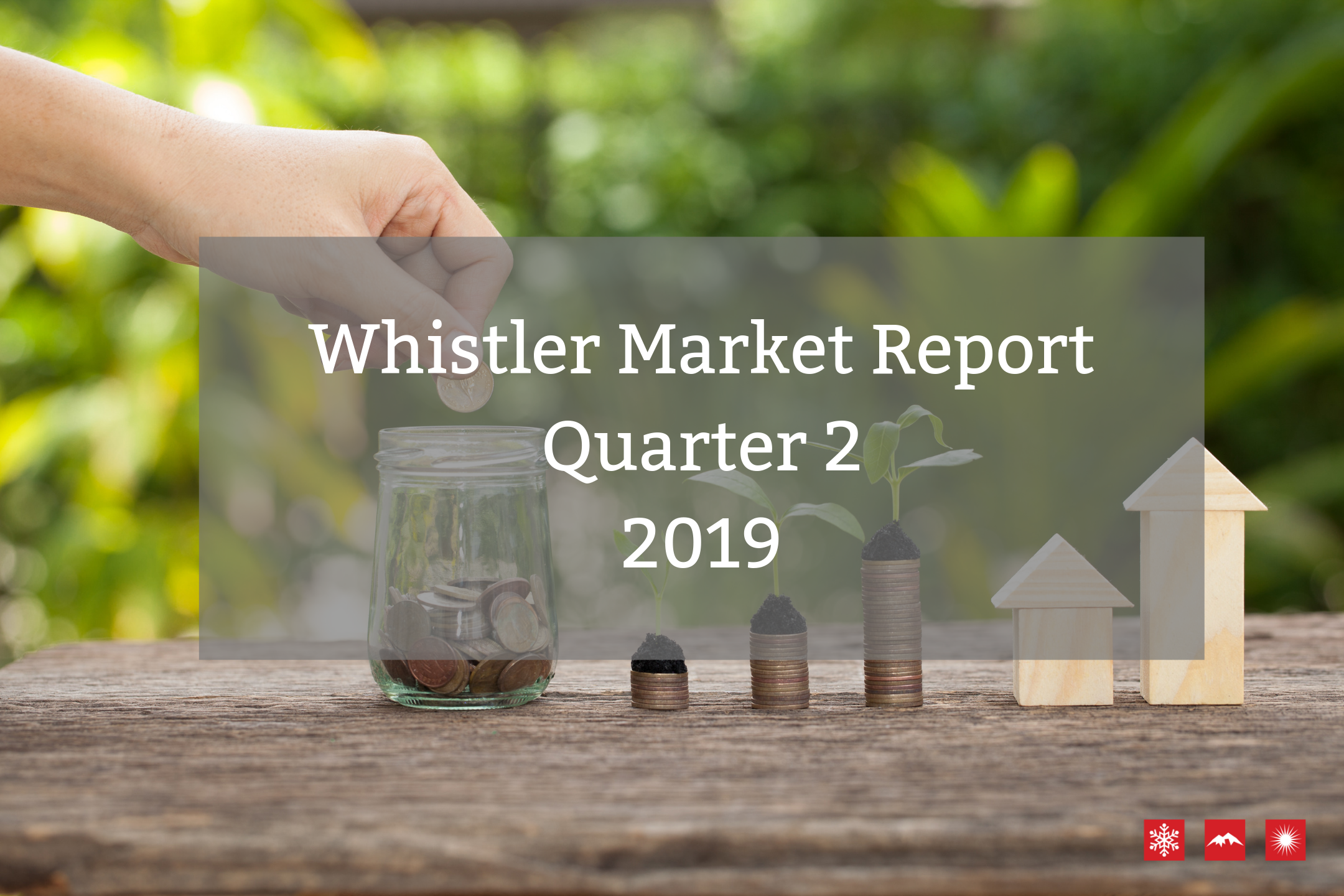 Whistler Real Estate Market Report